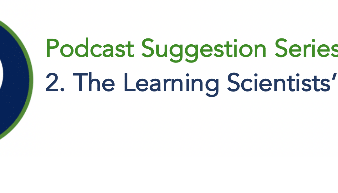 Teaching Podcast – The Learning Scientists' Podcast